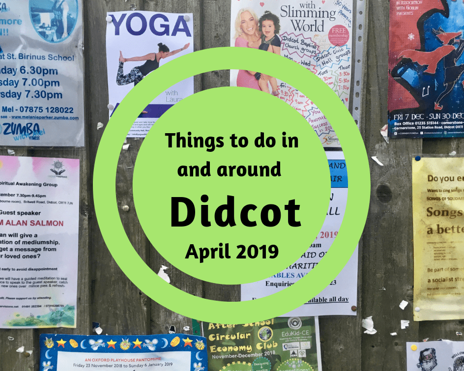 Things to do in and around Didcot in April 2019