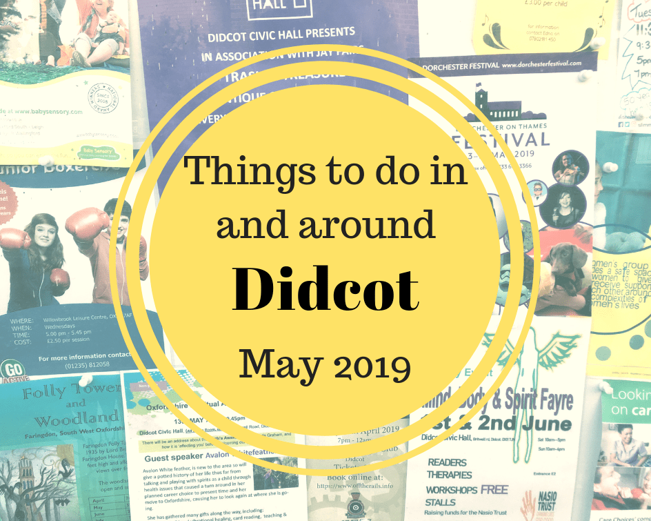 Things to do in and around Didcot in May 2019