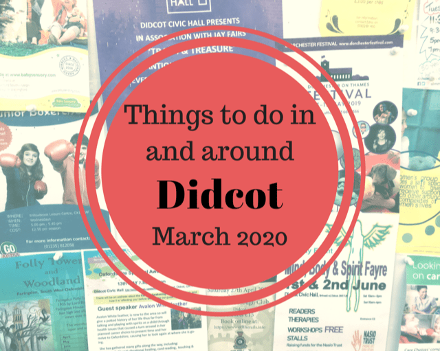 Things to do in and around Didcot in March 2020