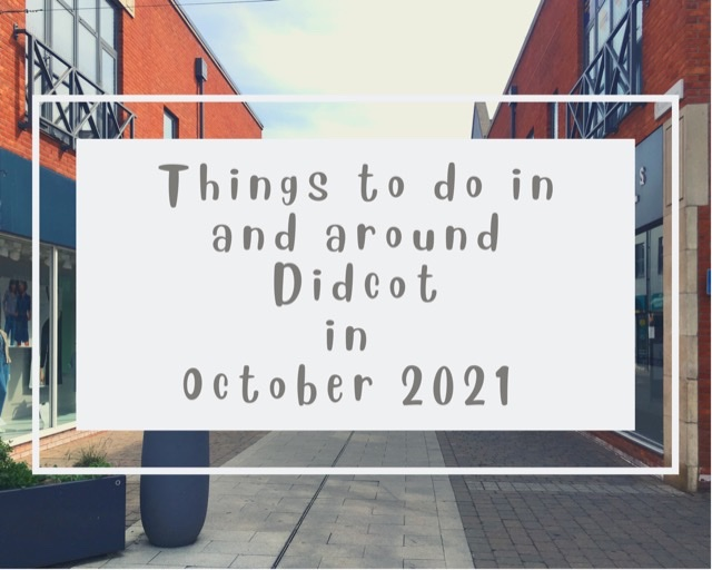 Things to do in and around Didcot in October 2021